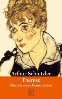Therese: Chronik eines Frauenlebens - Arthur Schnitzler