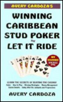 Avery Cardoza's Caribbean Stud Poker and Let It Ride - Avery Cardoza, J. Edward Allen, Gordon Waite