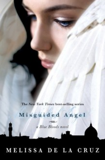 Misguided Angel (A Blue Bloods Novel) - Melissa de la Cruz