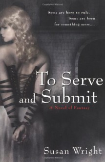 To Serve and Submit - Susan Wright