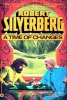 Time of Changes - Robert Silverberg