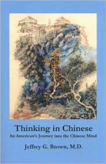 Thinking In Chinese - Jeffrey G. Brown