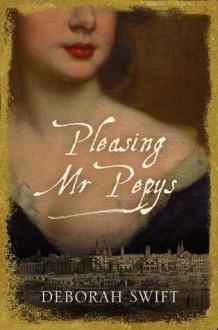 Pleasing Mr Pepys - Deborah Swift