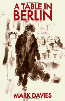 A Table in Berlin - Mark Davies