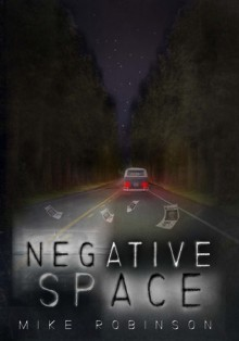 Negative Space - Mike Robinson