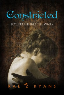Constricted - Rae Z. Ryans