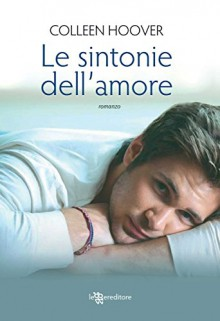 Le sintonie dell'amore (Leggereditore Narrativa) - Colleen Hoover