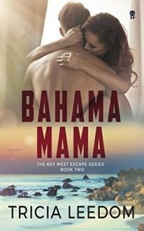 Bahama Mama (Key West Escape, #2) - Tricia Leedom