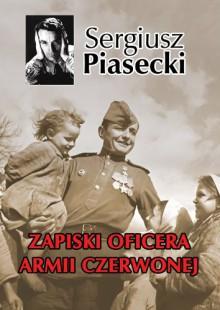 Zapiski oficera Armii Czerwonej - Piasecki Sergiusz