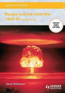 Europe and the Cold War, 1945-1991 (Access to History) - David Williamson