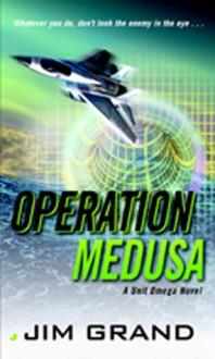Operation Medusa - Jim Grand