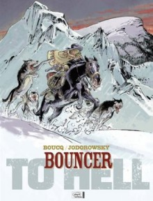 Bouncer- To Hell (Bouncer #8) - Alejandro Jodorowsky, François Boucq