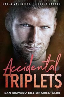 Accidental Triplets - A Secret Babies for the Billionaire Romance (San Bravado Billionaires' Club Book 4) - Layla Valentine