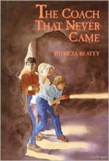 The Coach That Never Came - Patricia Beatty