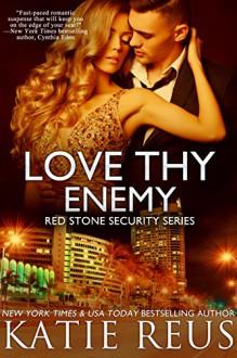 Love Thy Enemy (romantic suspense) (Red Stone Security Series Book 13) - Katie Reus