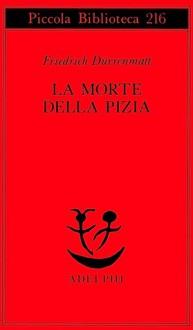 La morte della Pizia - Friedrich Dürrenmatt, Renata Colorni