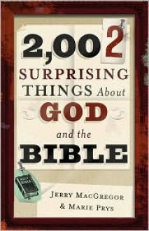 2,002 Surprising Things about God and the Bible - Jerry MacGregor, Marie Prys, Donna Wallace