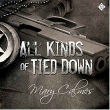All Kinds of Tied Down - Tristan James Mabry,Mary Calmes