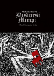 Distorsi Mimpi - Muhamad Rivai