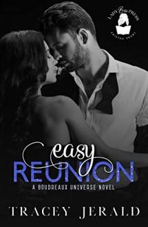 Easy Reunion: A Boudreaux Universe Novel - Tracey Jerald