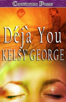 Deja You - Kelsy George