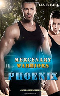 Phoenix - Mercenary Warriors - Lea T. Earl