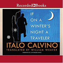 If on a Winter's Night a Traveler - Italo Calvino, William Weaver, Jefferson Mays