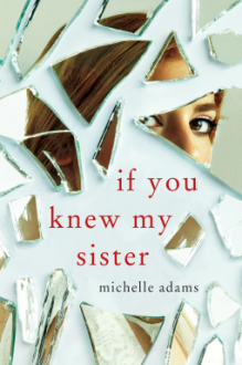 If You Knew My Sister - Michelle Adams