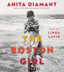 The Boston Girl: A Novel - Anita Diamant, Linda Lavin