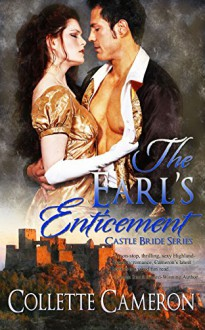 The Earl's Enticement (Castle Bride Series Book 3) - Collette Cameron