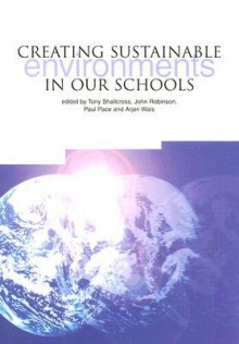 Creating Sustainable Environments in Our Schools - Tony Shallcross