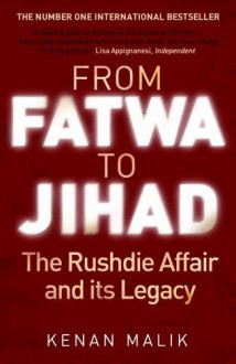 From Fatwa to Jihad: The Rushdie Affair and Its Legacy - Kenan Malik