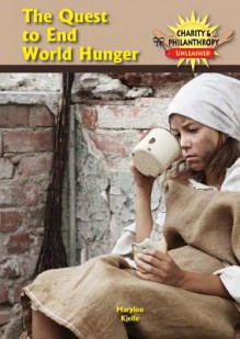 The Quest to End World Hunger - Marylou Morano Kjelle