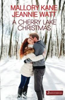A Cherry Lake Christmas - Mallory Kane, Jeannie Watt
