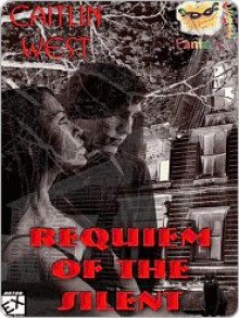 Requiem of the Silent - Caitlyn West