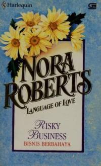 Risky Business (Bisnis Berbahaya) - Nora Roberts