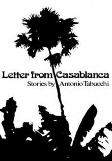 Letter from Casablanca - Antonio Tabucchi,Janice M. Thresher