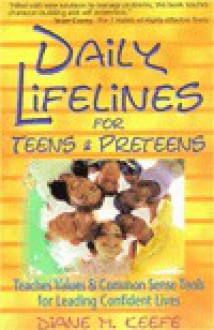 Daily Lifelines for Teens & Preteens: Teaches Values and Common Sense Tools for Leading Confident Lives - Diane M. Keefe, Carolyn Kruse, Phil Benson