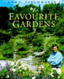 Alan Titchmarsh's Favourite Gardens - Alan Titchmarsh