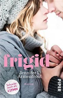 Frigid: Roman - Jennifer L. Armentrout,J. Lynn,Vanessa Lamatsch