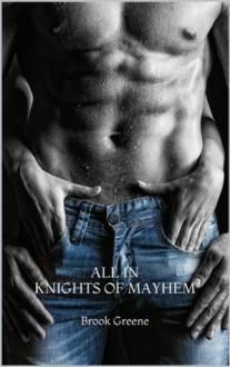 All In (The Knights of Mayhem) - Brook Greene