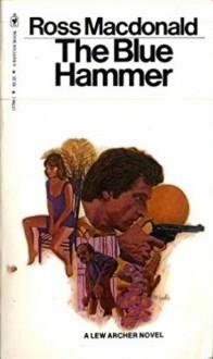 The Blue Hammer - Ross Macdonald