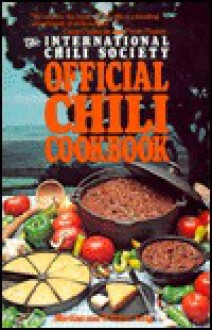 International Chili Society Official Chili Cookbook - Martina & William Neely