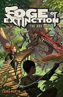 Edge of Extinction #1: The Ark Plan - Laura Martin, Eric Deschamps
