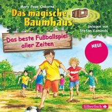 Das beste Fußballspiel aller Zeiten (Das magische Baumhaus 50) - Mary Pope Osborne, Stefan Kaminski, HörbucHHamburg HHV GmbH