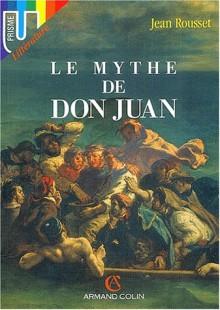 Le mythe de Don Juan - Jean Rousset