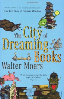 The City of Dreaming Books - Walter Moers,John Brownjohn