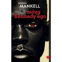 Mózg Kennedy'ego - Henning Mankell, Ewa Wojciechowska