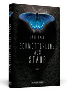 Schmetterling aus Staub - Anna Palm