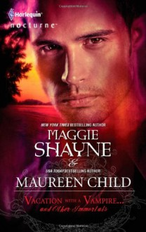 Vacation with a Vampire...and Other Immortals - Maggie Shayne,Maureen Child